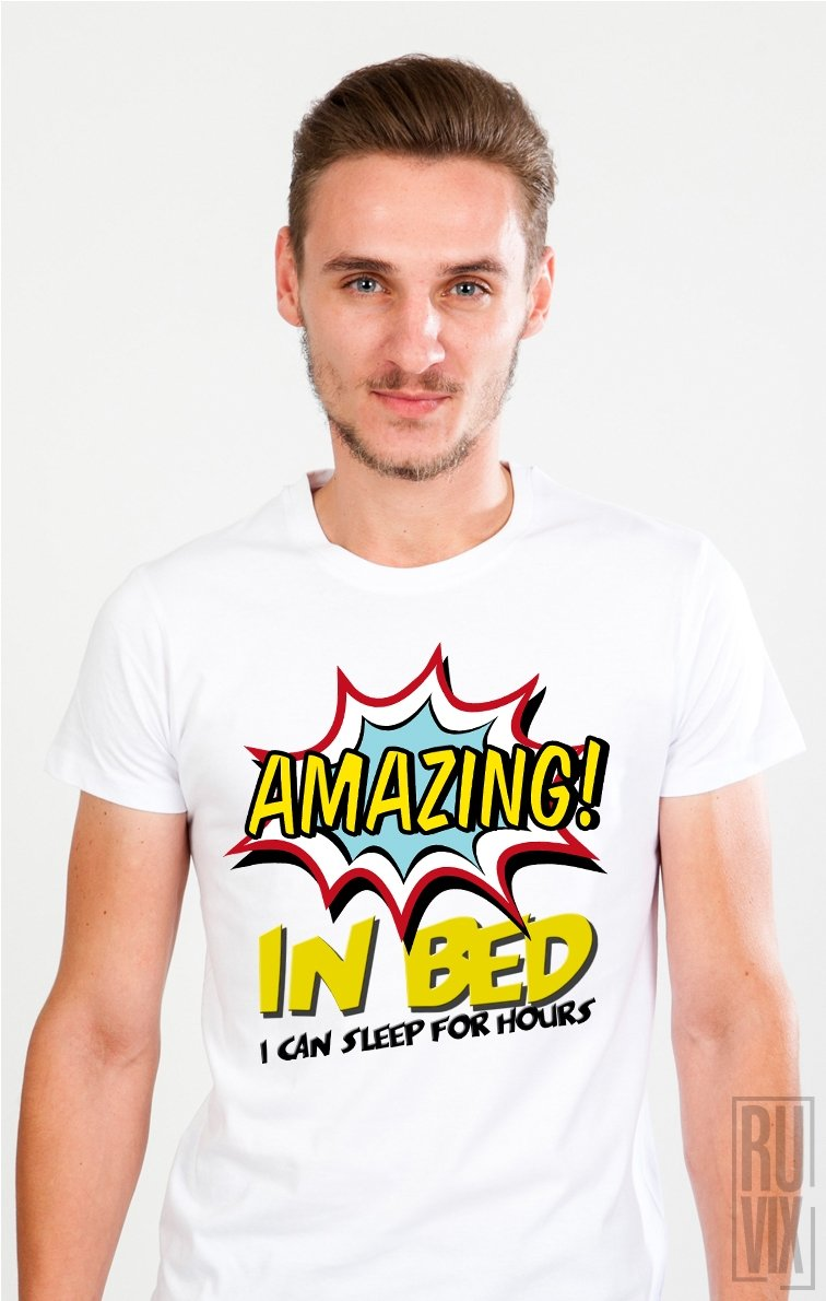 Tricou Amazing In Bed