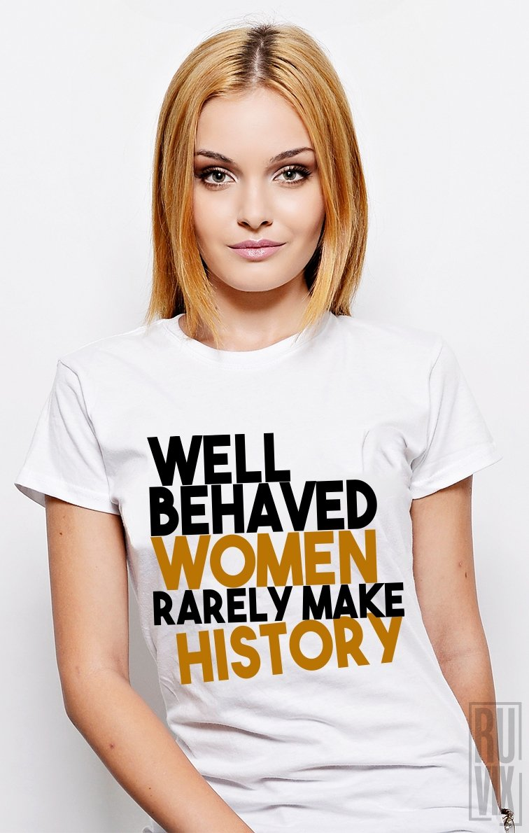 Tricou Behaved Women