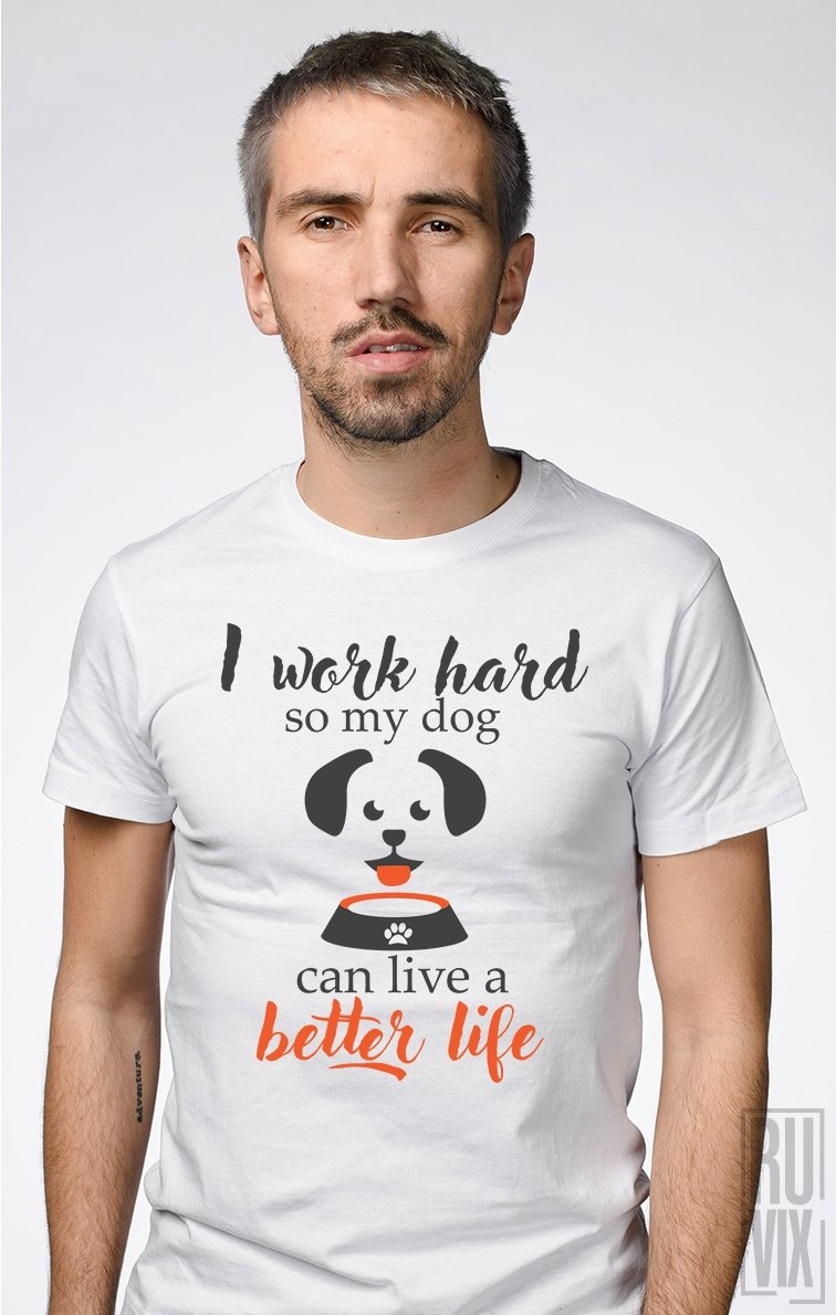 Tricou Better Dog Life