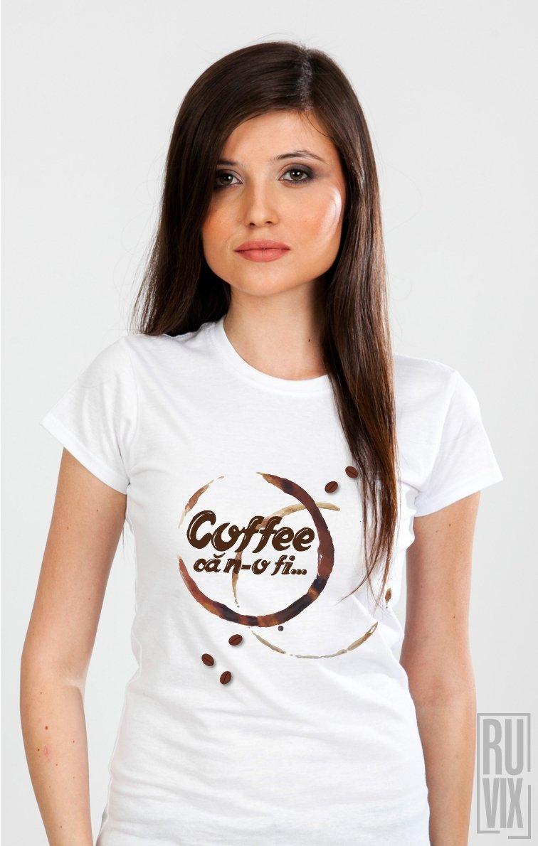 Tricou Coffee, că n-o fi