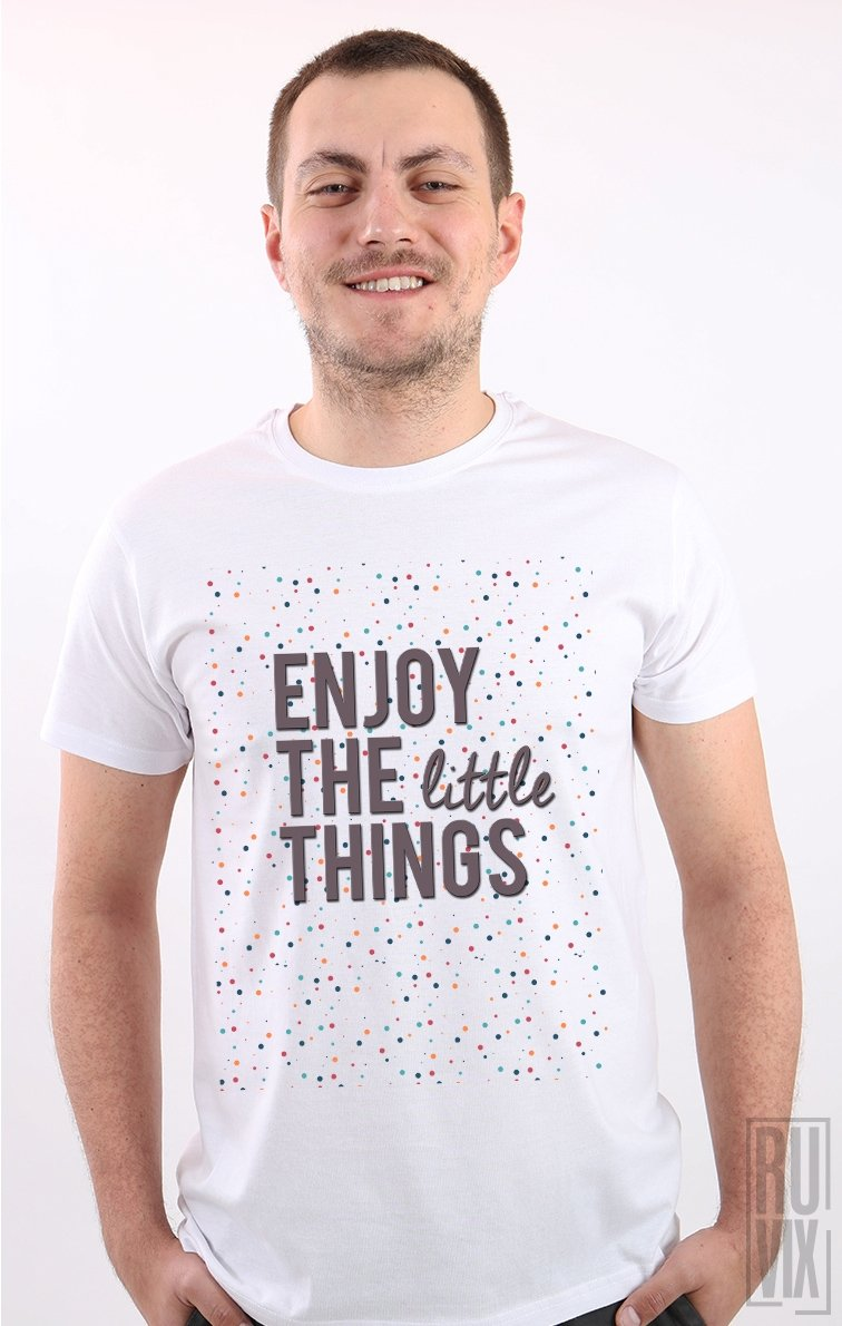 Tricou Enjoy Little Things