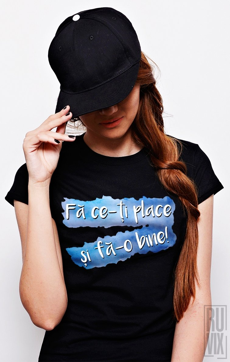 Tricou Fă Ce-ți Place