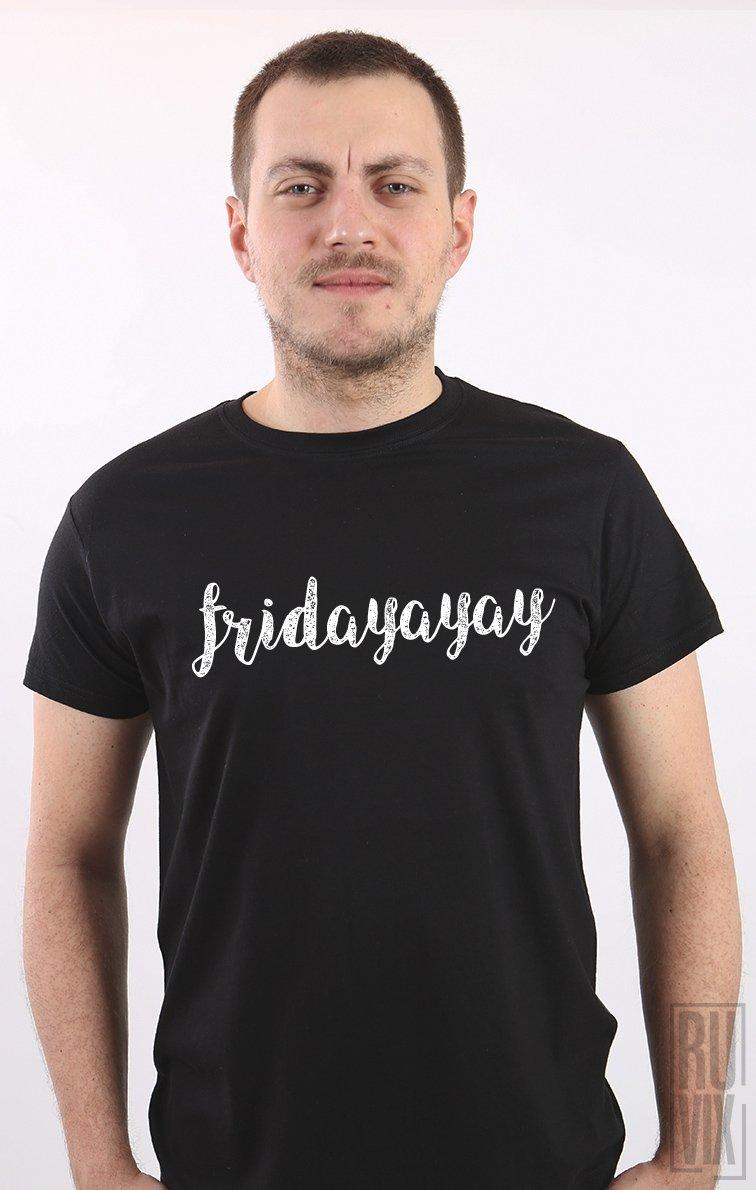 Tricou Fridayayay