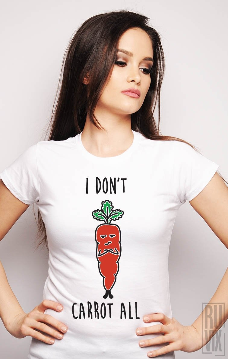 Tricou I Don't Carrot