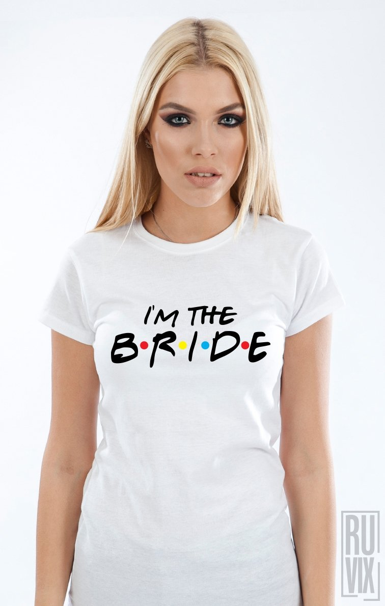 Tricou I'm The Bride
