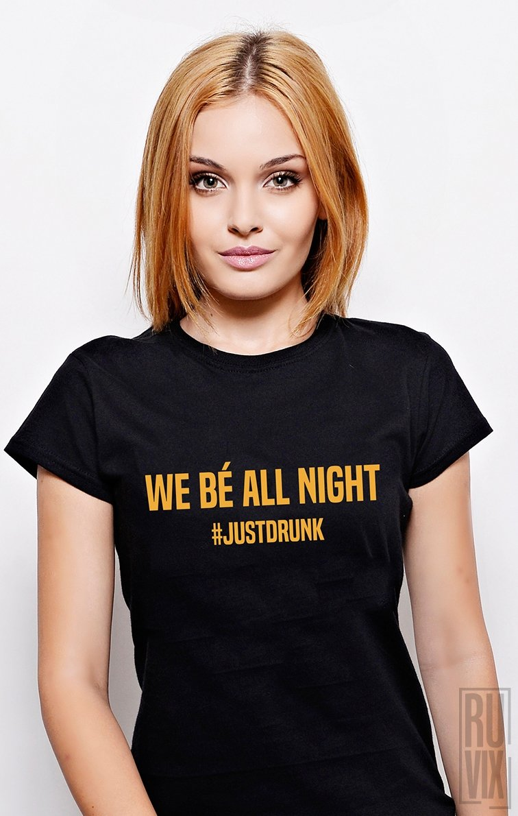 Tricou Just Drunk