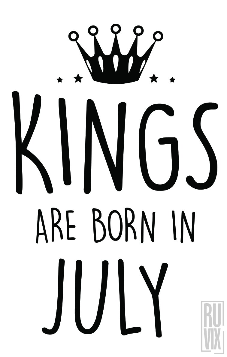 Tricou Kings Are Born in July