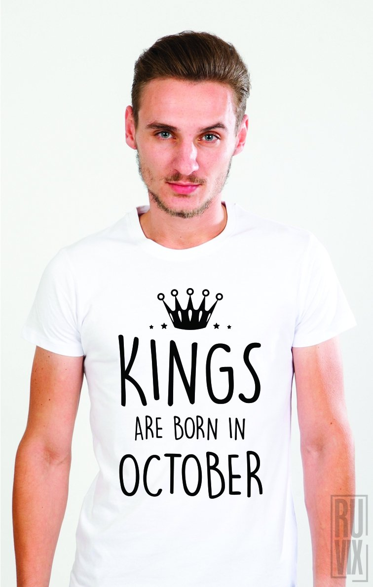 Tricou Kings Are Born in October