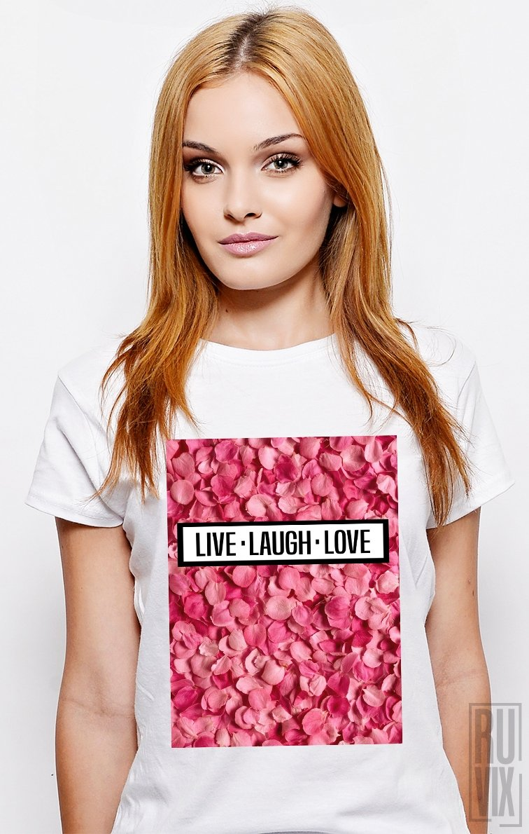 Tricou Live Laugh Love