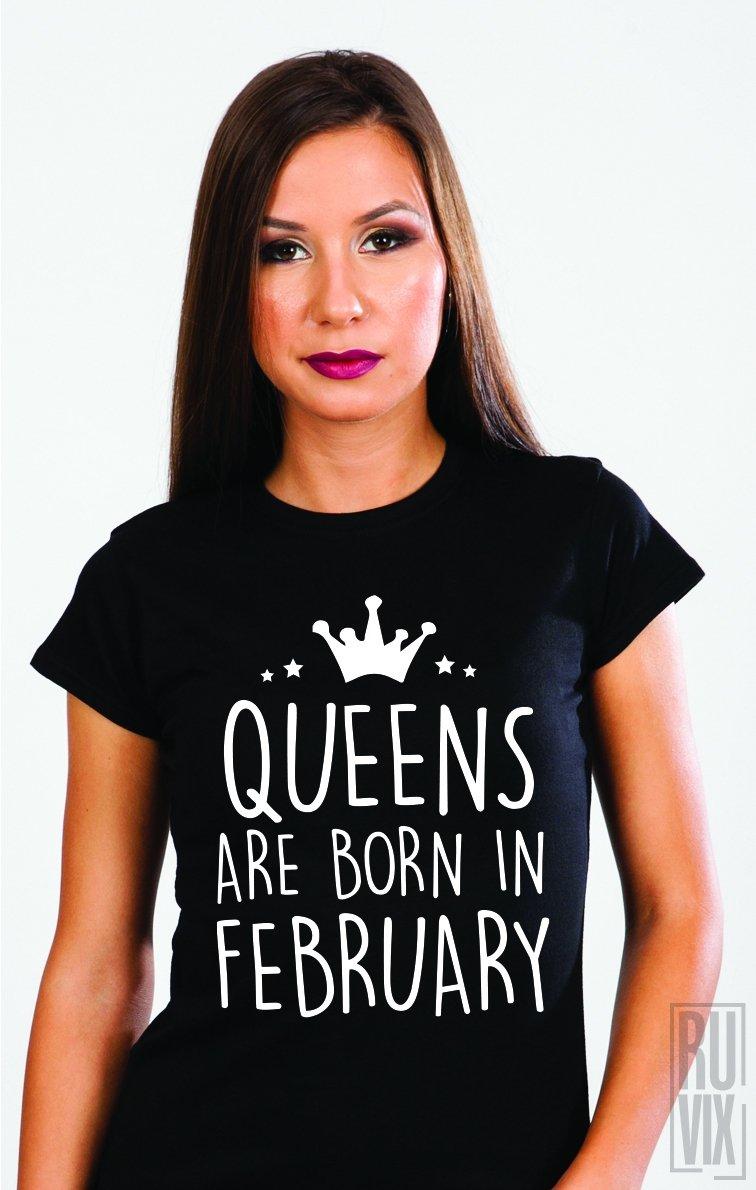 Tricou Queens Are Born In February