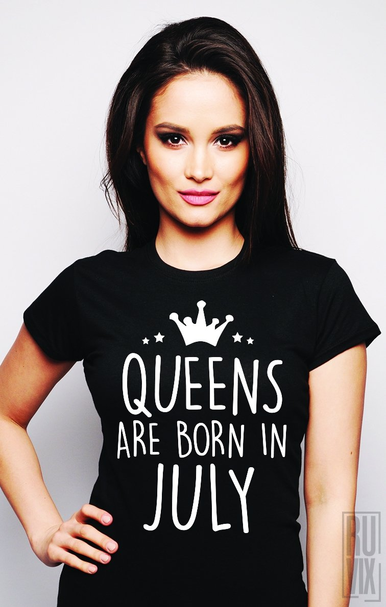 Tricou Queens Are Born in July