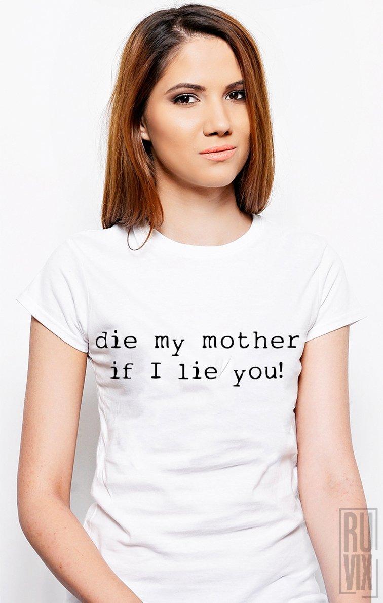 Tricou Să Moară Mama de te Mint