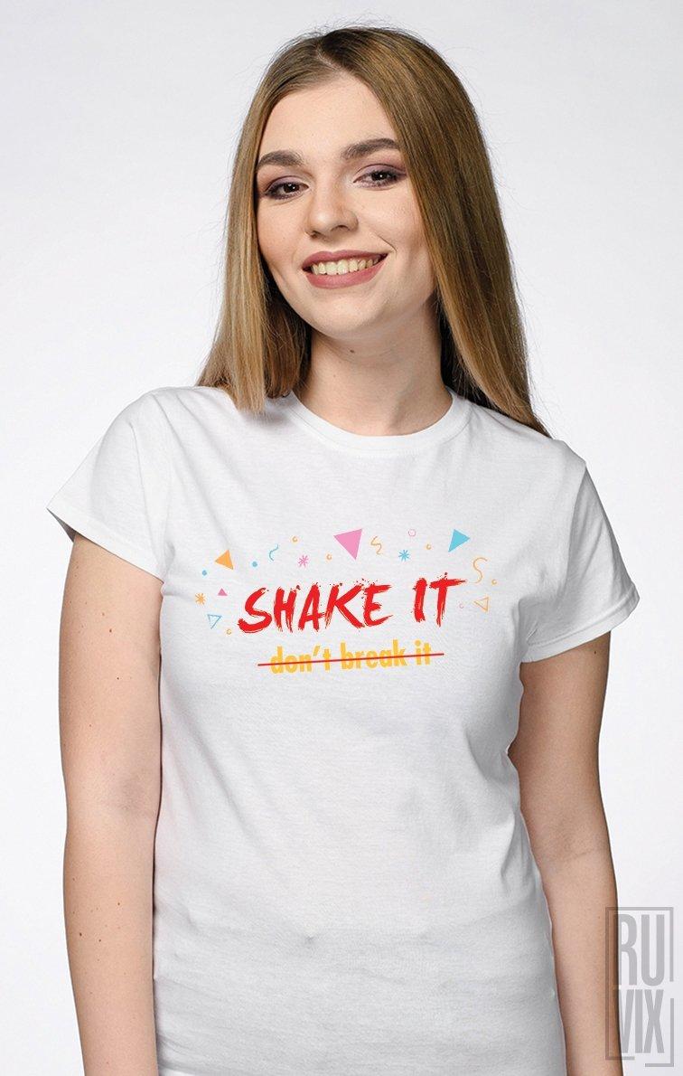 Tricou SHAKE it don't break it