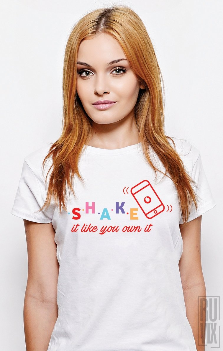 Tricou SHAKE it like you own it