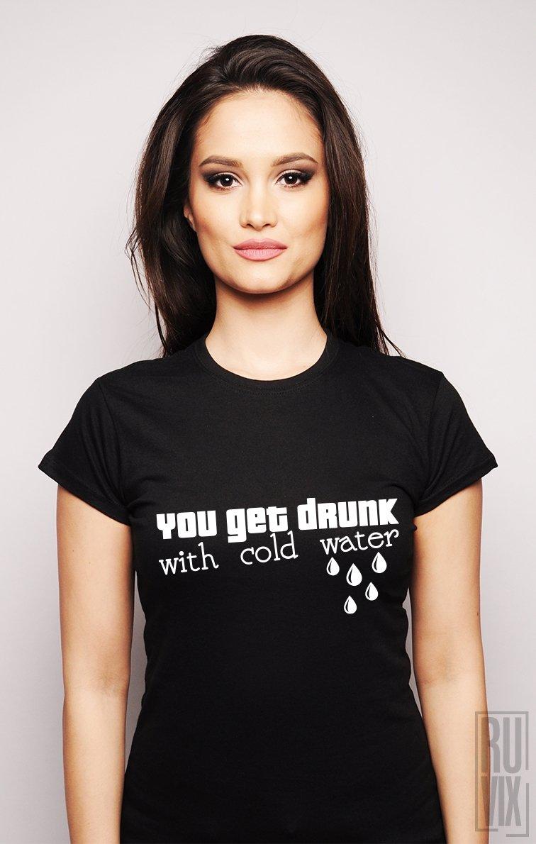 Tricou Te Îmbeți Cu Apa Rece