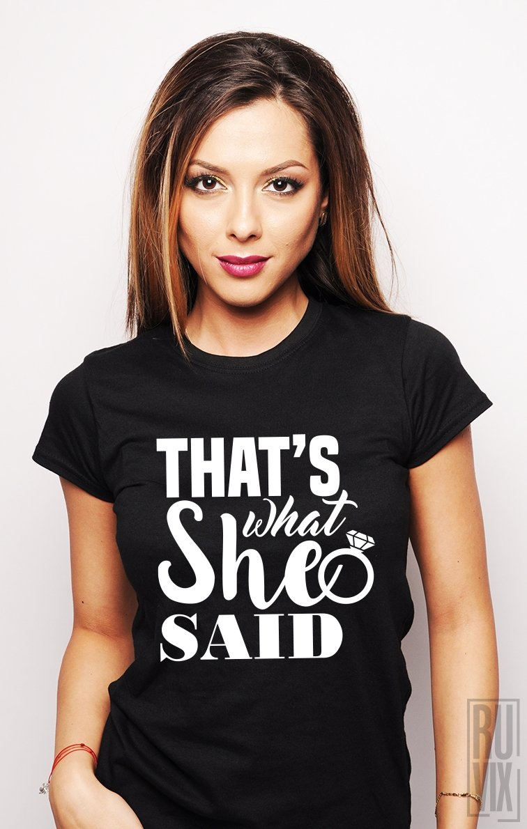 Tricou That's What She Said (Inel)