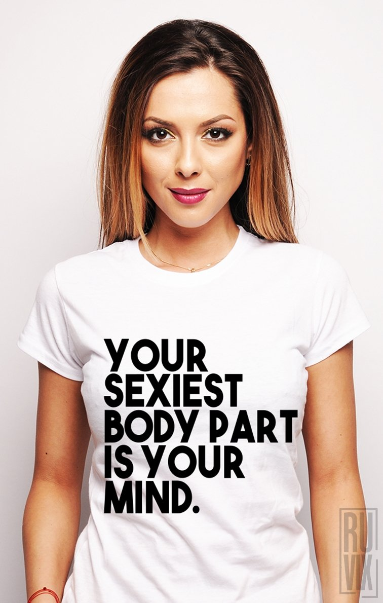Tricou Your Sexiest Body Part
