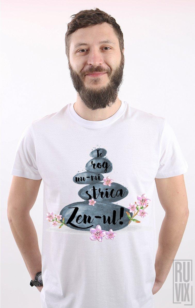 Tricou ZEN-ul!